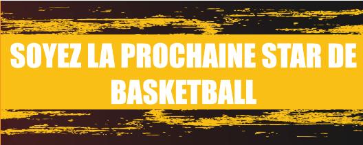 «Soyez la prochaine star de Basketball»